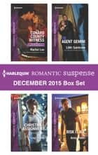 Harlequin Romantic Suspense December 2015 Box Set - An Anthology ebook by Rachel Lee, Lisa Childs, Lilith Saintcrow,...