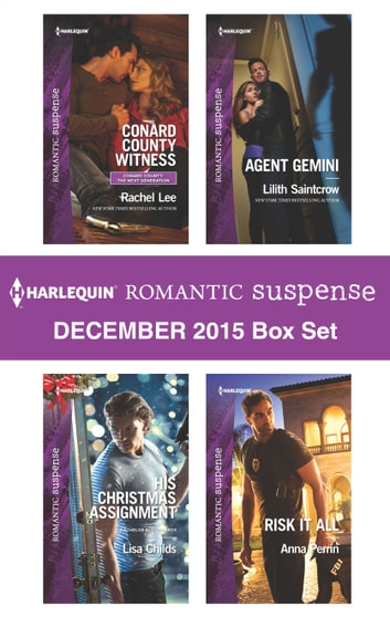 Harlequin Romantic Suspense December 2015 Box Set - An Anthology eBook by Rachel Lee,Lisa Childs,Lilith Saintcrow,Anna Perrin