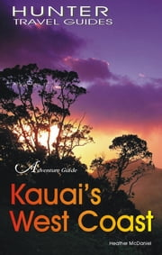Kaua`i's West Coast: Waimea, Hanapepe & Ele`ele ebook by Heather  McDaniel