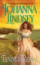 Tender Rebel ebook by Johanna Lindsey