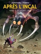 Après l'Incal ebook by Alejandro Jodorowsky, Moebius