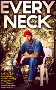 Every Neck ebook by Bubba Marshall,Dusty Richols,Sterling Cartwright