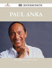 Paul Anka 176 Success Facts - Everything you need to know about Paul Anka ebook by Dennis Webster