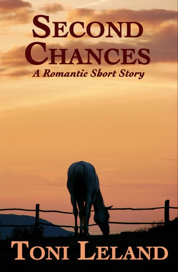 Second Chances - a romantic short story ebook by Toni Leland
