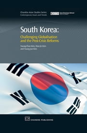 South Korea - Challenging Globalisation and the Post-Crisis Reforms ebook by Young-Chan Kim,Doo-Jin Kim,Young Kim
