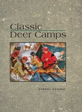 Classic Deer Camps ebook by Robert Wagner