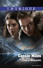 Frozen Memories ebook by Cassie Miles