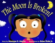 The Moon is Broken! ebook by Monique Martin