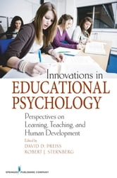 Innovations in Educational Psychology - Perspectives on Learning, Teaching, and Human Development ebook by