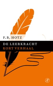 De leerkracht ebook by F.B. Hotz