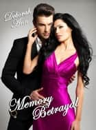 Memory Betrayal - The Memory Betrayal Series, Book One. ebook by Deborah Ann