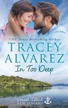 In Too Deep - A Small Town Romance ebook by Tracey Alvarez