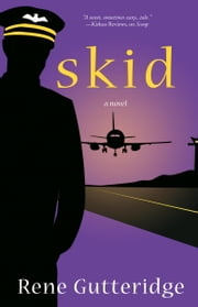 Skid - A Novel ebook by Rene Gutteridge