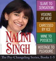 Nalini Singh: The Psy-Changeling Series Books 1-5 ebook by Nalini Singh