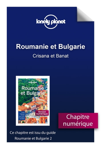 Roumanie et Bulgarie - Crisana et Banat eBook by LONELY PLANET FR