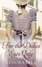 For the Duke's Eyes Only ebook by Lenora Bell