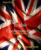 English Conversations 3 - English for Breakfast ebook by Steve Price