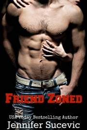 Friend Zoned ebook by Jennifer Sucevic