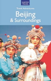 Beijing & Surroundings Travel Adventures ebook by Simon Foster