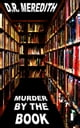 Murder By the Book ebook by D.R. Meredith