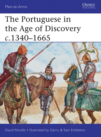The Portuguese in the Age of Discovery c.1340–1665 ebook by Dr David Nicolle