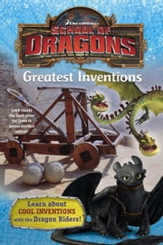 School of Dragons #2: Greatest Inventions (DreamWorks Dragons) ebook by Nancy Castaldo,Random House