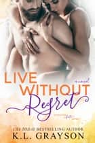 Live Without Regret ebook by