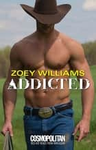 Addicted ebook by Zoey Williams