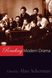 Reading Modern Drama ebook by Alan  Ackerman