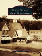 Main Street, New Hampshire ebook by Bruce D. Heald
