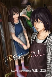 FREE SOUL ebook by Kyuyu Yoneyama