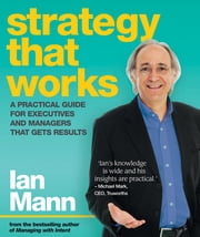 Strategy that Works - A practical guide for executives and managers that gets results ebook by Ian Mann