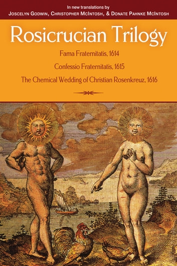 Rosicrucian Trilogy - Modern Translations of the Three Founding Documents ebook by