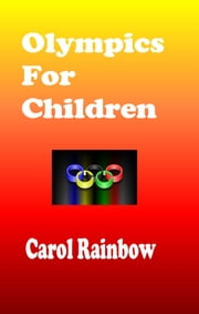 Olympic Games for Children ebook by Carol Rainbow