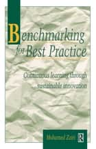 Benchmarking for Best Practice ebook by Mohamed Zairi