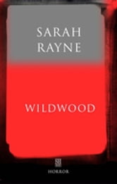 Wildwood: An Immortal Tale ebook by Sarah Rayne
