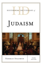 Historical Dictionary of Judaism ebook by Norman Solomon