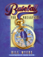 Baseball for Breakfast ebook by Bill Myers,Frank Riccio