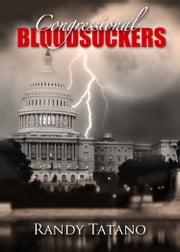 Congressional Bloodsuckers ebook by Randy Tatano