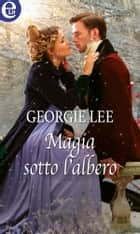 Magia sotto l'albero (eLit) ebook by Georgie Lee