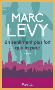 Un sentiment plus fort que la peur eBook by Marc Levy