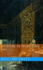 Histoire de France 814-1189 ebook by Jules Michelet