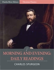 Morning and Evening: Daily Readings (Illustrated) ebook by Charles Spurgeon