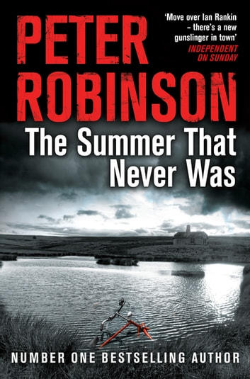 The Summer That Never Was: DCI Banks 13 ebook by Peter Robinson
