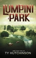 Lumpini Park (Abby Kane FBI Thriller - CC Trilogy #2) ebook by Ty Hutchinson