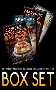 Skyvalley Murderous Coffee Crumb Cozy Mystery Box Set ebook by William Jarvis