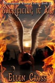 Sacrificing It All ebook by Ellen Cross