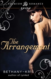 The Arrangement ebook by Bethany-Kris