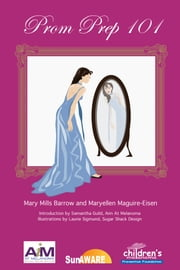 Prom Prep 101 ebook by Mary Mills Barrow, Maryellen Maguire-Eisen
