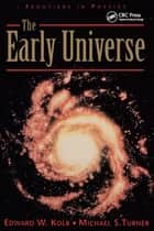 The Early Universe ebook by Edward Kolb